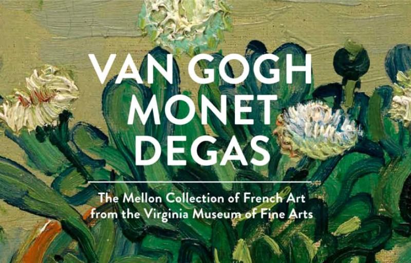 VAN GOGH - MONET - DEGAS